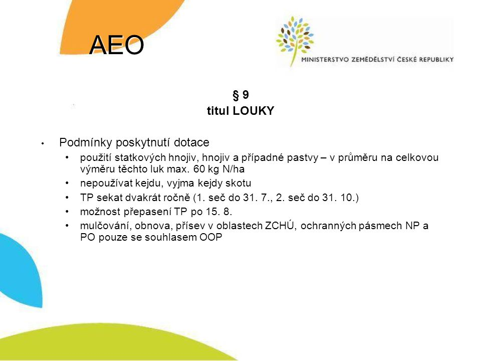 AEO § 9 titul LOUKY Podmínky poskytnutí dotace použití statkových hnojiv, hnojiv a případné pastvy – v průměru na celkovou výměru těchto luk max. 60 k