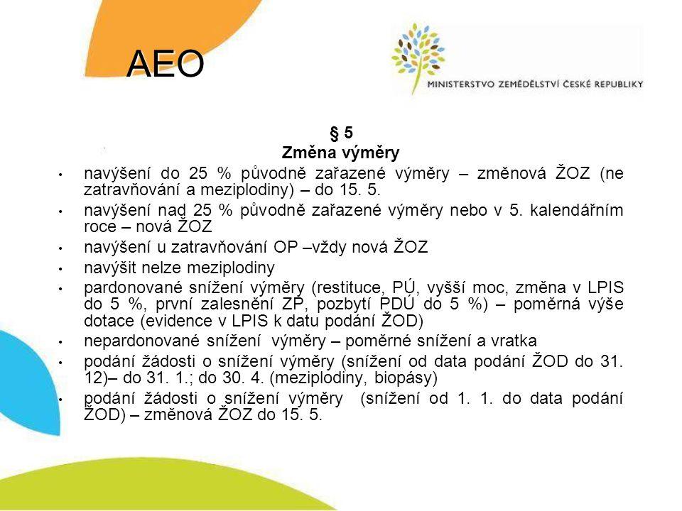 AEO § 20 Přechodná ustanovení přechody závazků AEO/HRDP na AEO/PRV (viz výklad § 20) § 21 Zaokrouhlování na dvě desetinná místa matematicky § 22 Účinnost 20.