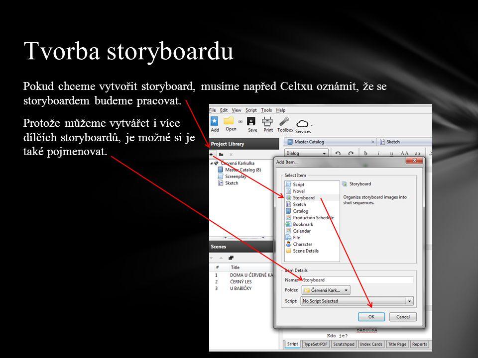 Pokud chceme vytvořit storyboard, musíme napřed Celtxu oznámit, že se storyboardem budeme pracovat. Protože můžeme vytvářet i více dílčích storyboardů