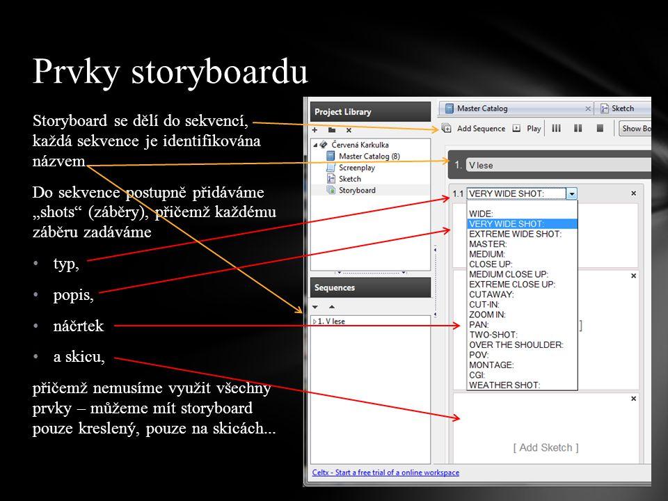 """Storyboard se dělí do sekvencí, každá sekvence je identifikována názvem. Do sekvence postupně přidáváme """"shots"""" (záběry), přičemž každému záběru zadáv"""