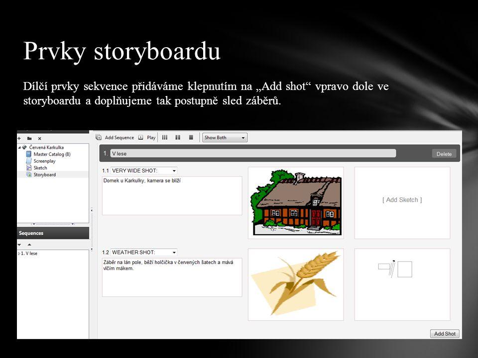 """Dílčí prvky sekvence přidáváme klepnutím na """"Add shot"""" vpravo dole ve storyboardu a doplňujeme tak postupně sled záběrů. Prvky storyboardu"""