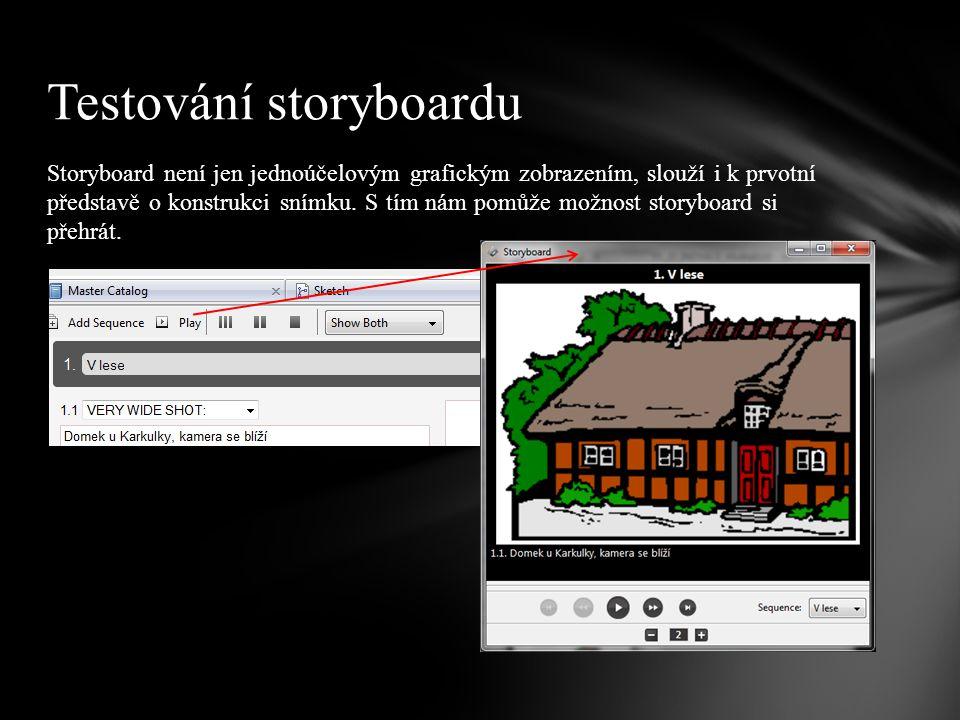 Storyboard není jen jednoúčelovým grafickým zobrazením, slouží i k prvotní představě o konstrukci snímku. S tím nám pomůže možnost storyboard si přehr