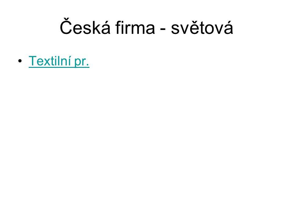 Česká firma - světová Textilní pr.