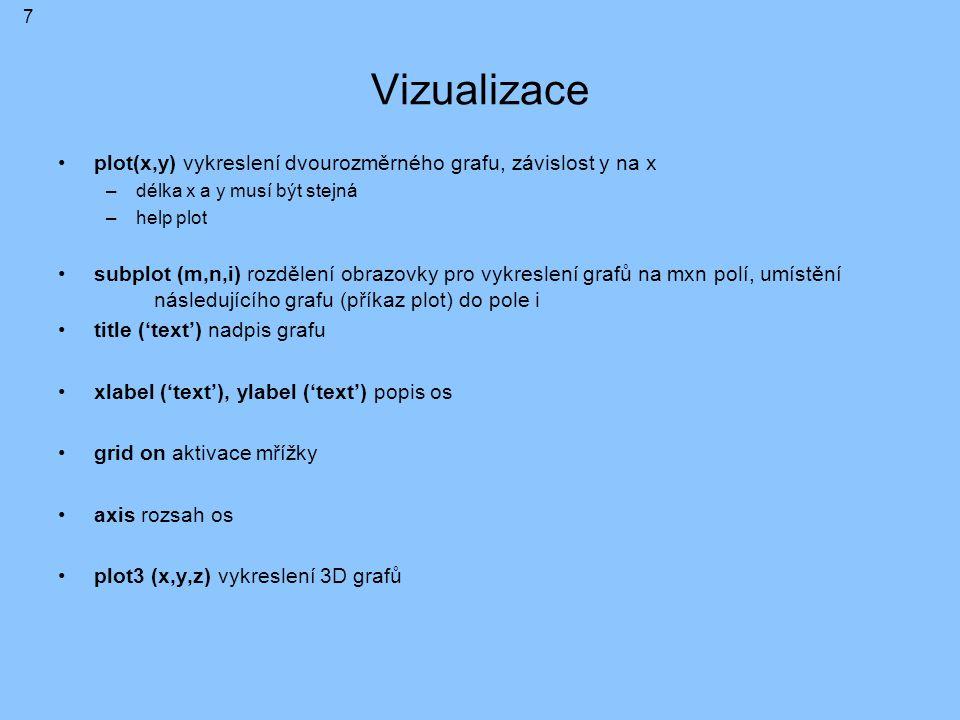 Vizualizace Pokračování příklad Vytvoříme funkci pro vykreslení grafů První graf vyjadřuje závislost počtu hodnot v daném intervalu Druhý graf ukáže spočtenou střední hodnotu a velikost směrodatné odchylky 8