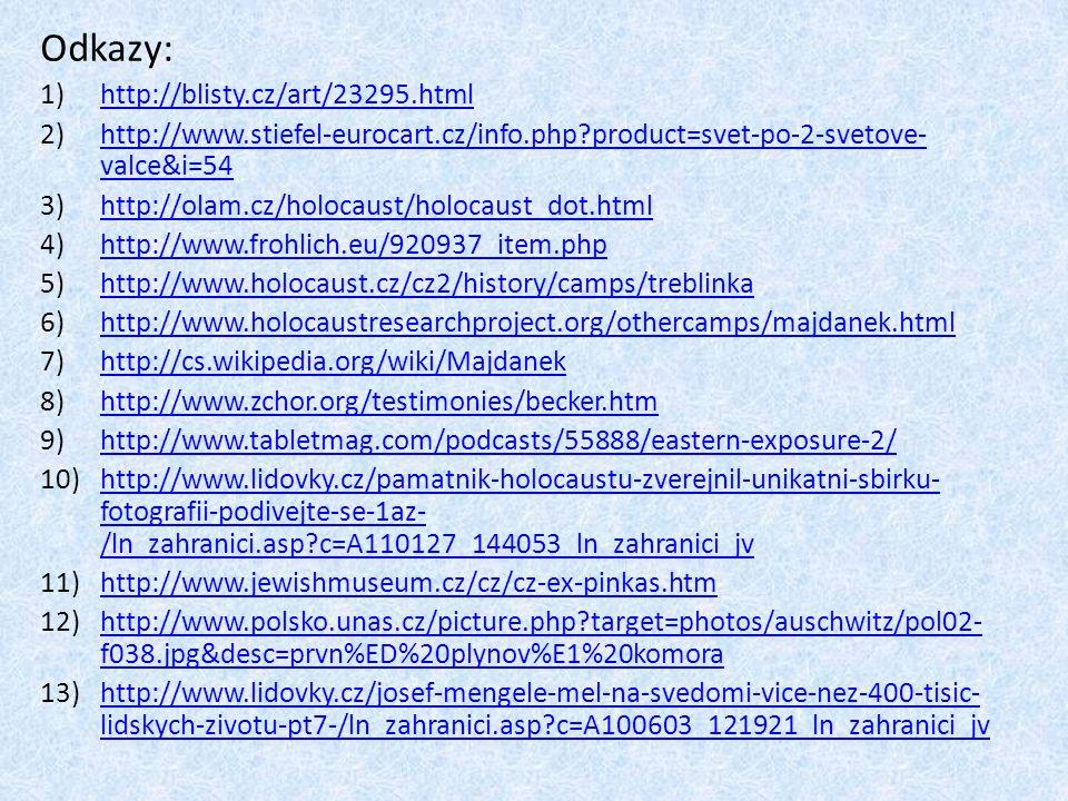 Odkazy: 1)http://blisty.cz/art/23295.htmlhttp://blisty.cz/art/23295.html 2)http://www.stiefel-eurocart.cz/info.php?product=svet-po-2-svetove- valce&i=