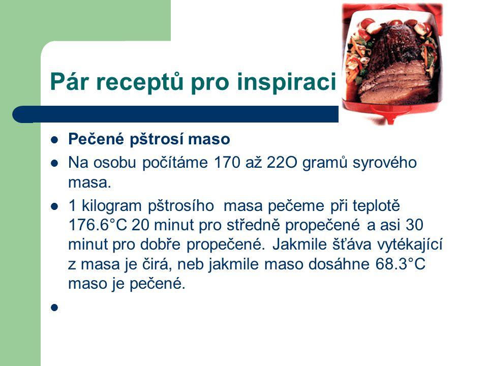 Pár receptů pro inspiraci Pečené pštrosí maso Na osobu počítáme 170 až 22O gramů syrového masa. 1 kilogram pštrosího masa pečeme při teplotě 176.6°C 2