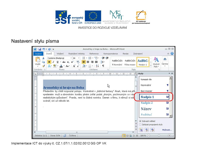 Implementace ICT do výuky č. CZ.1.07/1.1.02/02.0012 GG OP VK Nastavení stylu písma