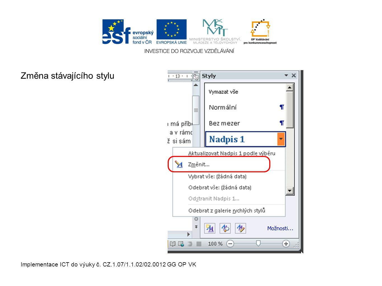 Implementace ICT do výuky č. CZ.1.07/1.1.02/02.0012 GG OP VK Změna stávajícího stylu