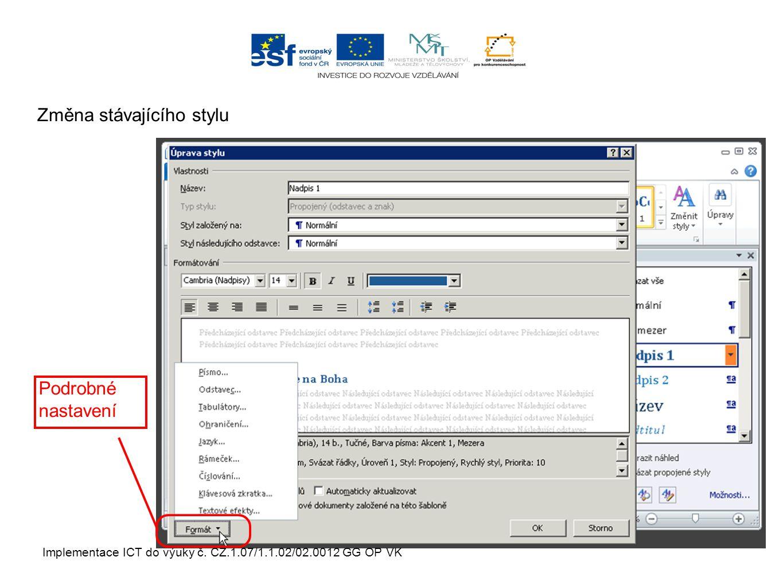 Implementace ICT do výuky č. CZ.1.07/1.1.02/02.0012 GG OP VK Změna stávajícího stylu Podrobné nastavení