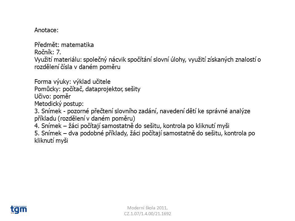 Anotace: Předmět: matematika Ročník: 7. Využití materiálu: společný nácvik spočítání slovní úlohy, využití získaných znalostí o rozdělení čísla v dané