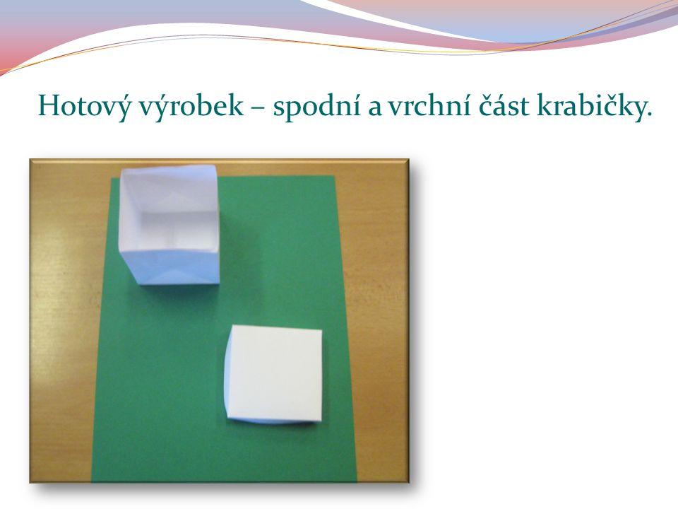 Hotový výrobek – spodní a vrchní část krabičky.