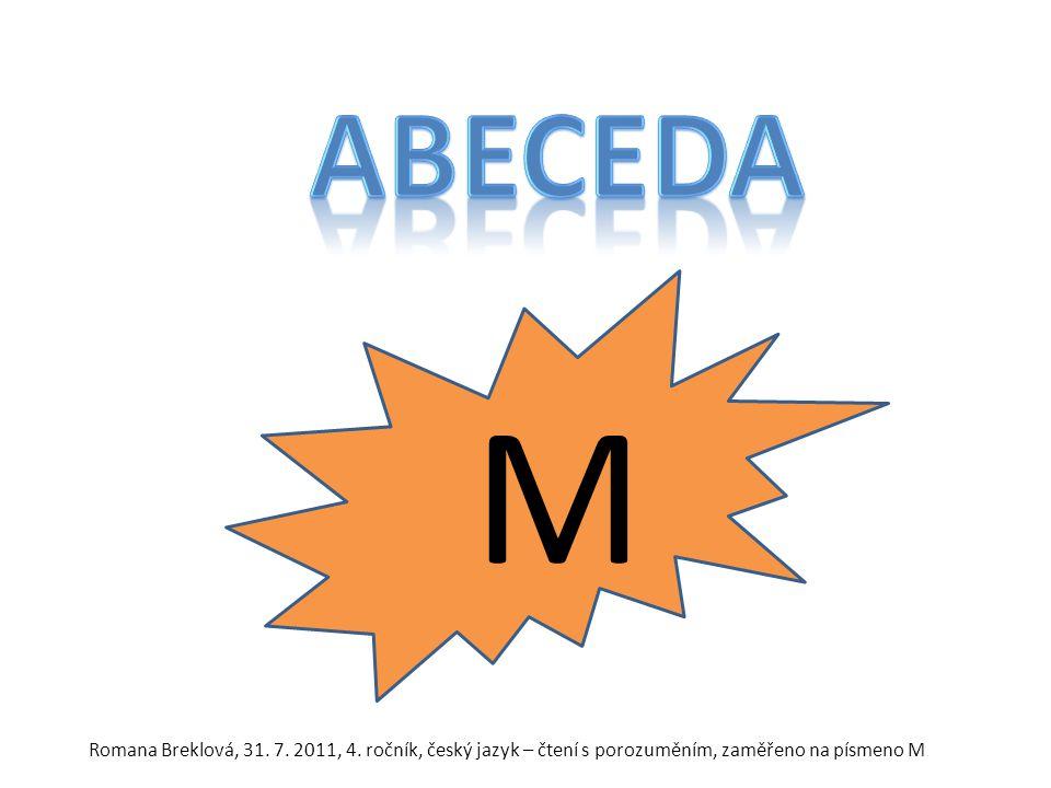 M Romana Breklová, 31. 7. 2011, 4. ročník, český jazyk – čtení s porozuměním, zaměřeno na písmeno M