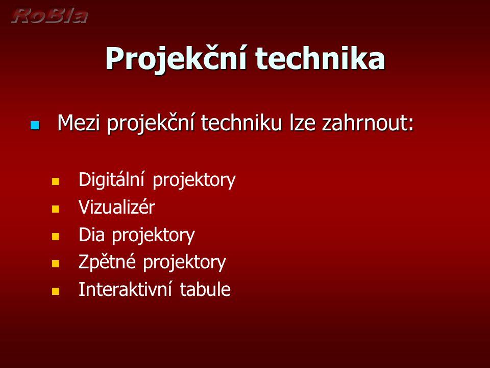 Projekční technika Mezi projekční techniku lze zahrnout: Mezi projekční techniku lze zahrnout: Digitální projektory Vizualizér Dia projektory Zpětné p