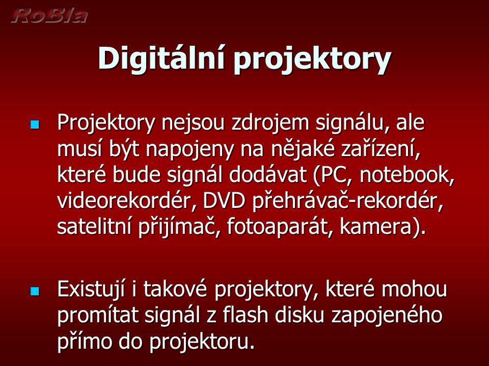 Digitální projektory Projektory nejsou zdrojem signálu, ale musí být napojeny na nějaké zařízení, které bude signál dodávat (PC, notebook, videorekord