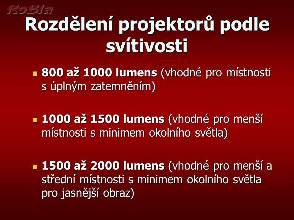Rozdělení projektorů podle svítivosti 2000 až 3000 lumens (vhodné pro střední místnosti bez zatemnění oken) 2000 až 3000 lumens (vhodné pro střední místnosti bez zatemnění oken) více než 3000 lumens (vhodné pro střední a velké místnosti za jakýchkoliv světelných podmínek) více než 3000 lumens (vhodné pro střední a velké místnosti za jakýchkoliv světelných podmínek)