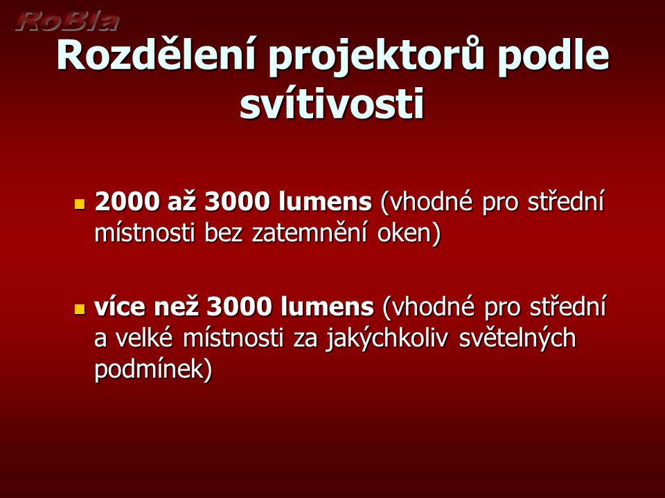 Rozdělení projektorů podle svítivosti 2000 až 3000 lumens (vhodné pro střední místnosti bez zatemnění oken) 2000 až 3000 lumens (vhodné pro střední mí