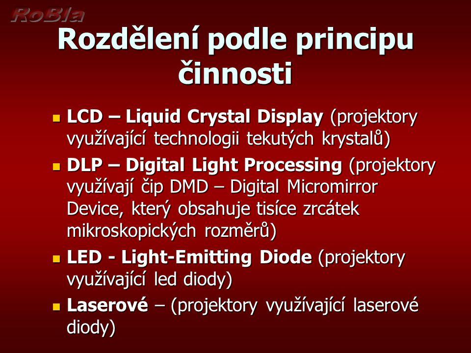 Rozdělení podle principu činnosti LCD – Liquid Crystal Display (projektory využívající technologii tekutých krystalů) LCD – Liquid Crystal Display (pr
