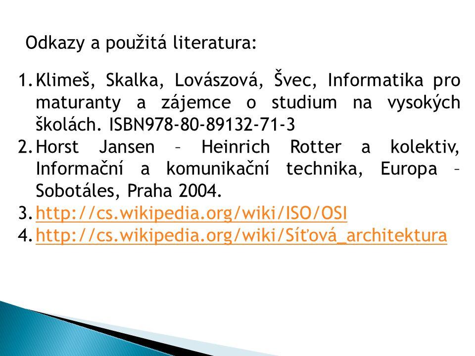 1.Klimeš, Skalka, Lovászová, Švec, Informatika pro maturanty a zájemce o studium na vysokých školách.