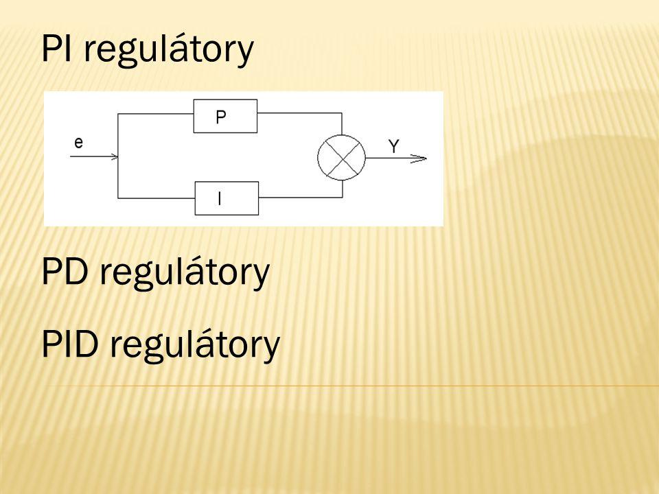 PI regulátory PD regulátory PID regulátory
