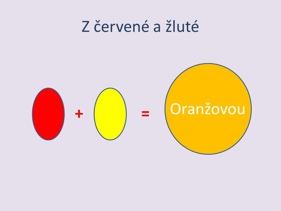 Z červené a žluté += Oranžovou