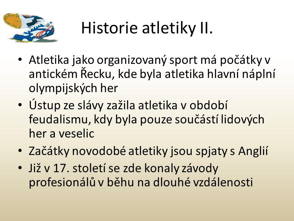 Historie atletiky II. Atletika jako organizovaný sport má počátky v antickém Řecku, kde byla atletika hlavní náplní olympijských her Ústup ze slávy za