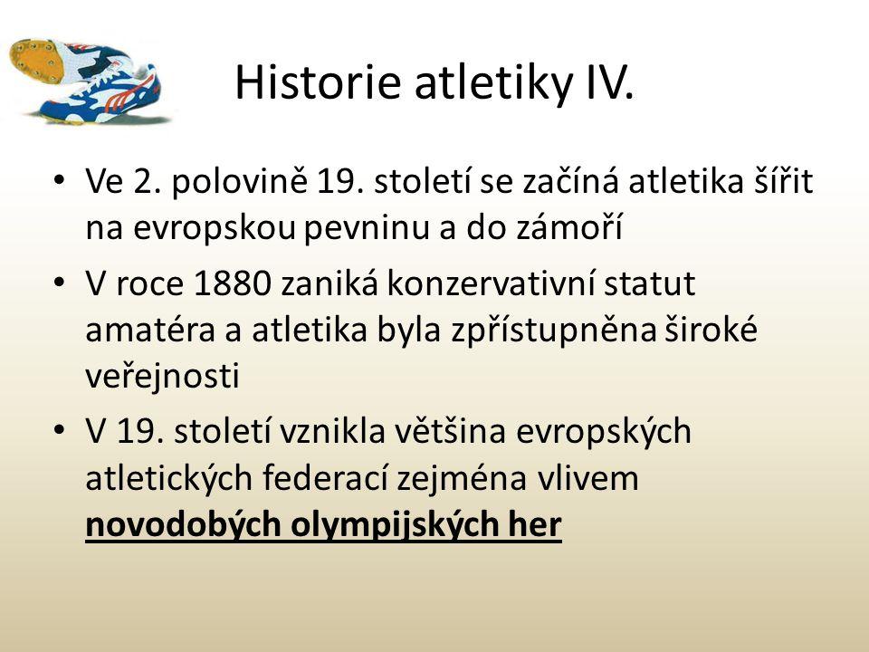 Historie atletiky IV. Ve 2. polovině 19. století se začíná atletika šířit na evropskou pevninu a do zámoří V roce 1880 zaniká konzervativní statut ama
