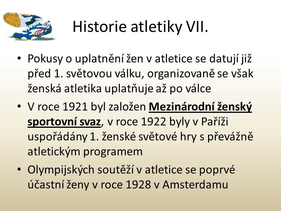 Historie atletiky VII. Pokusy o uplatnění žen v atletice se datují již před 1. světovou válku, organizovaně se však ženská atletika uplatňuje až po vá