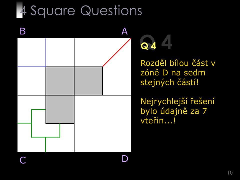 10 Q 4 Rozděl bílou část v zóně D na sedm stejných částí.