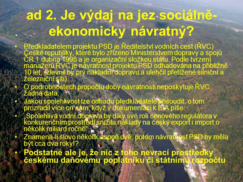 ad 2. Je výdaj na jez sociálně- ekonomicky návratný.