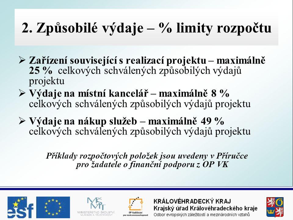 2. Způsobilé výdaje – % limity rozpočtu  Zařízení související s realizací projektu – maximálně 25 % celkových schválených způsobilých výdajů projektu
