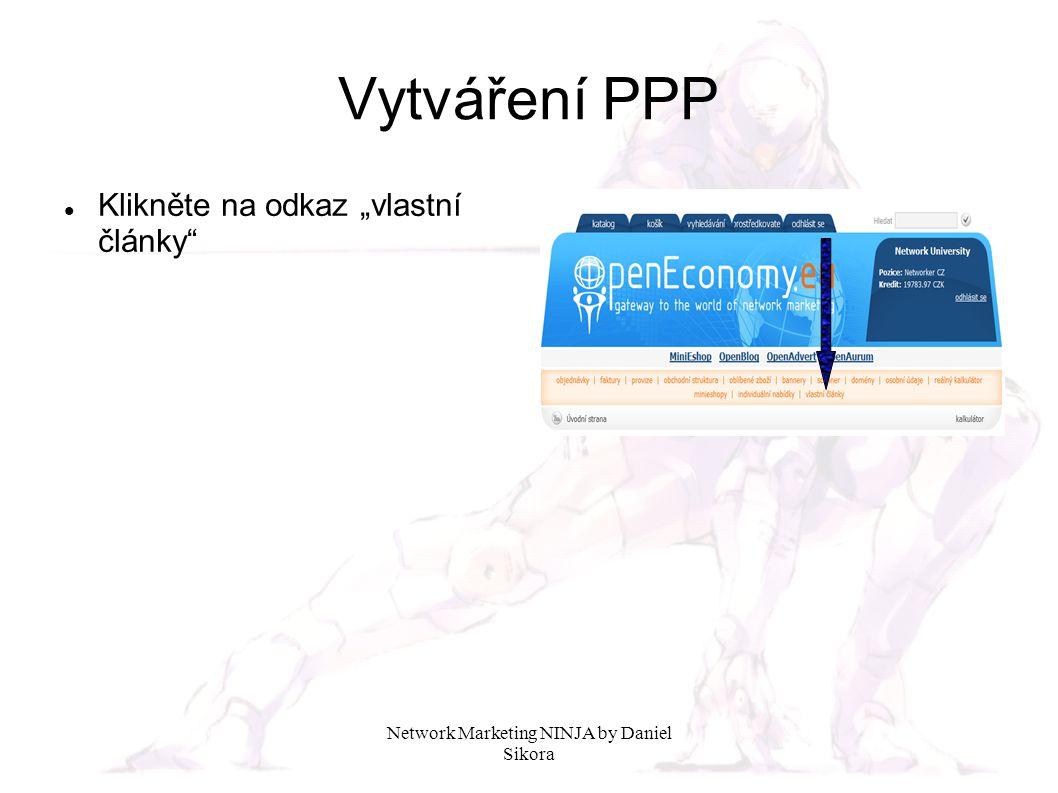 """Network Marketing NINJA by Daniel Sikora Vytváření PPP Klikněte na odkaz """"vlastní články"""
