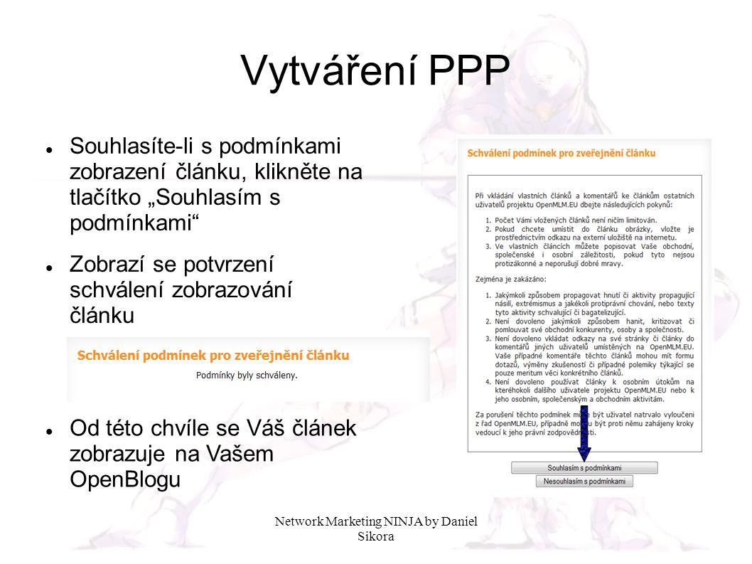 """Network Marketing NINJA by Daniel Sikora Vytváření PPP Souhlasíte-li s podmínkami zobrazení článku, klikněte na tlačítko """"Souhlasím s podmínkami"""" Zobr"""