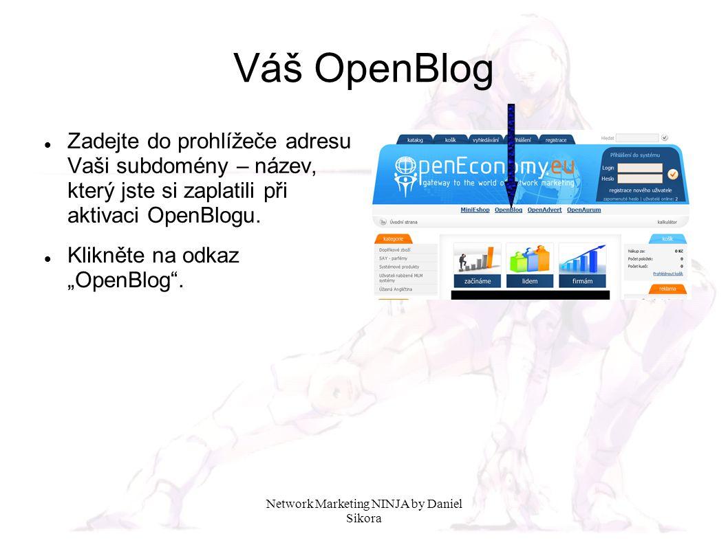 """Váš OpenBlog Zadejte do prohlížeče adresu Vaši subdomény – název, který jste si zaplatili při aktivaci OpenBlogu. Klikněte na odkaz """"OpenBlog""""."""