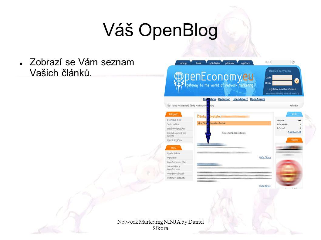 Network Marketing NINJA by Daniel Sikora Váš OpenBlog Zobrazí se Vám seznam Vašich článků.