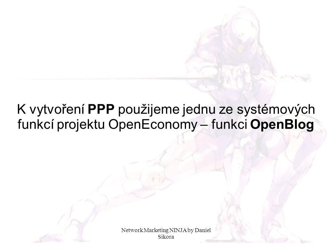 K vytvoření PPP použijeme jednu ze systémových funkcí projektu OpenEconomy – funkci OpenBlog