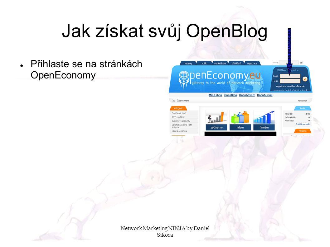 """Network Marketing NINJA by Daniel Sikora Jak získat svůj OpenBlog Klikněte na odkaz """"domény"""