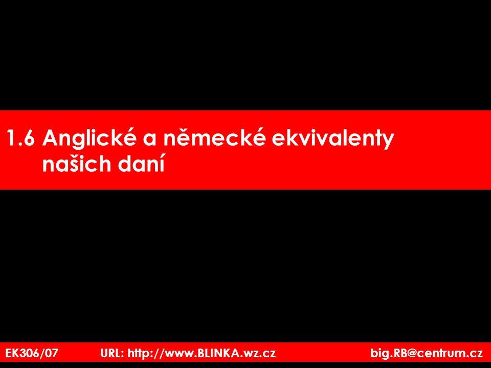 EK306/07 URL: http://www.BLINKA.wz.cz big.RB@centrum.cz 1.6 Anglické a německé ekvivalenty našich daní