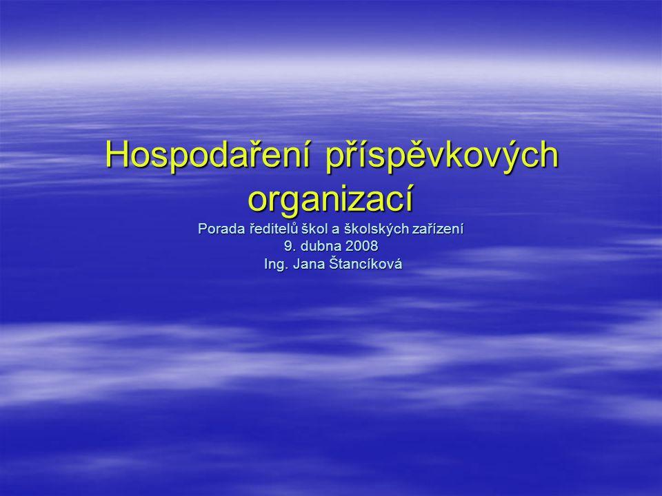 Hospodaření a výsledky hospodaření PO za rok 2007:.