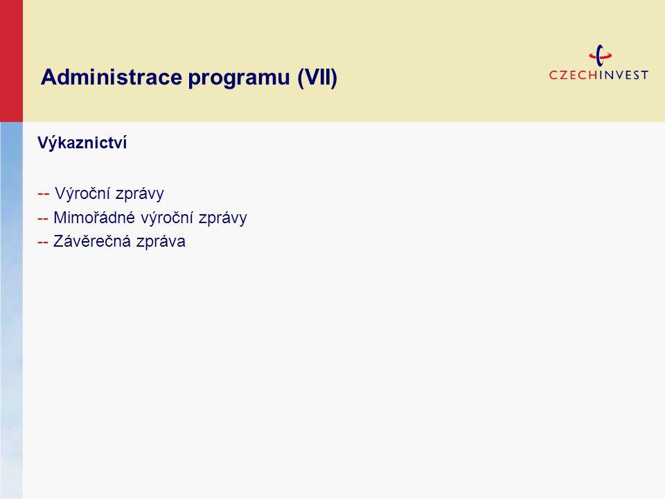 Administrace programu (VII) Výkaznictví -- Výroční zprávy -- Mimořádné výroční zprávy -- Závěrečná zpráva