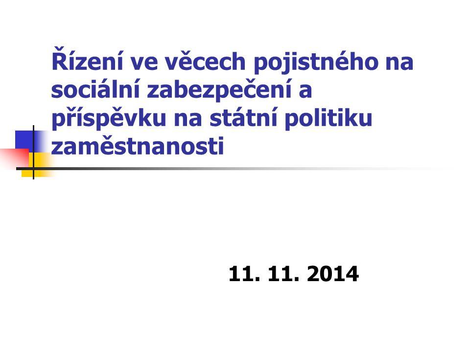 Řízení ve věcech pojistného na sociální zabezpečení a příspěvku na státní politiku zaměstnanosti 11. 11. 2014