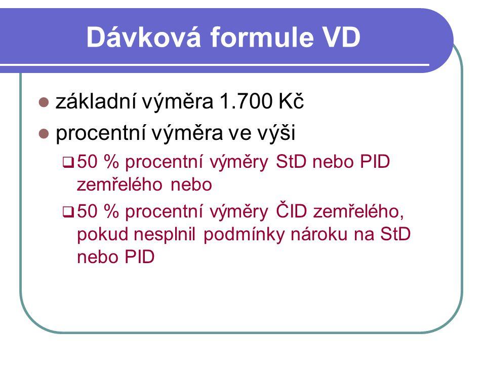 Dávková formule VD základní výměra 1.700 Kč procentní výměra ve výši  50 % procentní výměry StD nebo PID zemřelého nebo  50 % procentní výměry ČID z