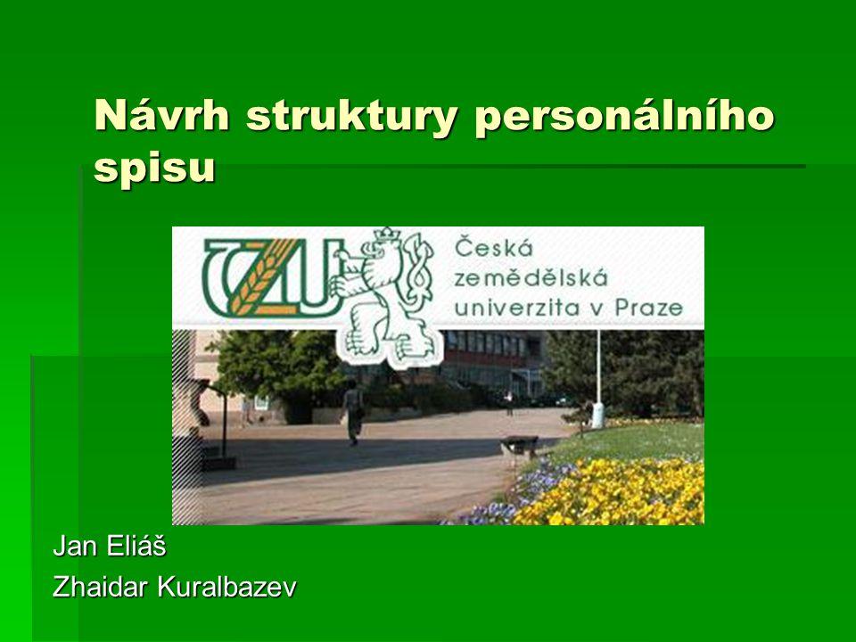 Návrh struktury personálního spisu Jan Eliáš Zhaidar Kuralbazev