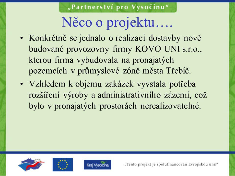 Něco o projektu…. Konkrétně se jednalo o realizaci dostavby nově budované provozovny firmy KOVO UNI s.r.o., kterou firma vybudovala na pronajatých poz
