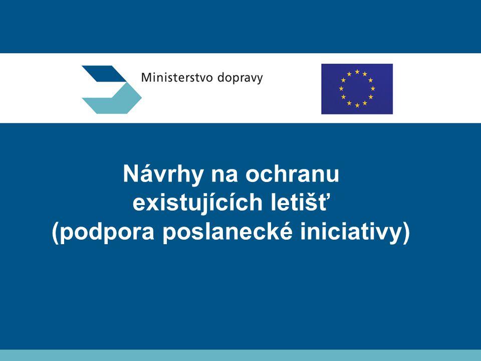 Návrhy na ochranu existujících letišť (podpora poslanecké iniciativy)