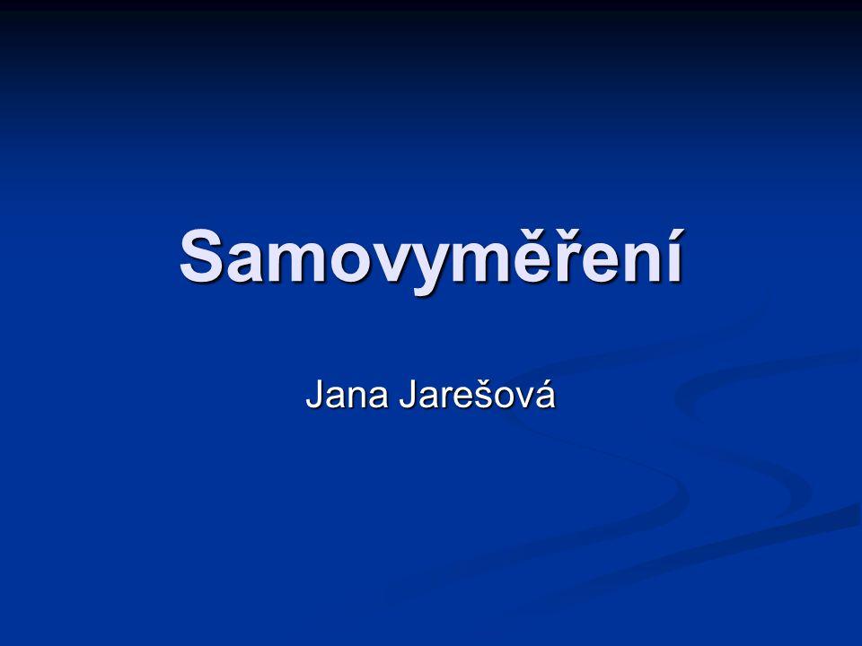 Samovyměření Jana Jarešová
