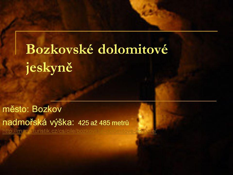 Bozkovské dolomitové jeskyně město: Bozkov nadmořská výška: 425 až 485 metrů http://mapy.turistik.cz/cs/cile/bozkovske-dolomitove-jeskyne/ http://mapy