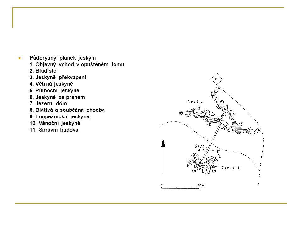 Půdorysný plánek jeskyní 1. Objevný vchod v opuštěném lomu 2. Bludiště 3. Jeskyně překvapení 4. Větrná jeskyně 5. Půlnoční jeskyně 6. Jeskyně za prahe