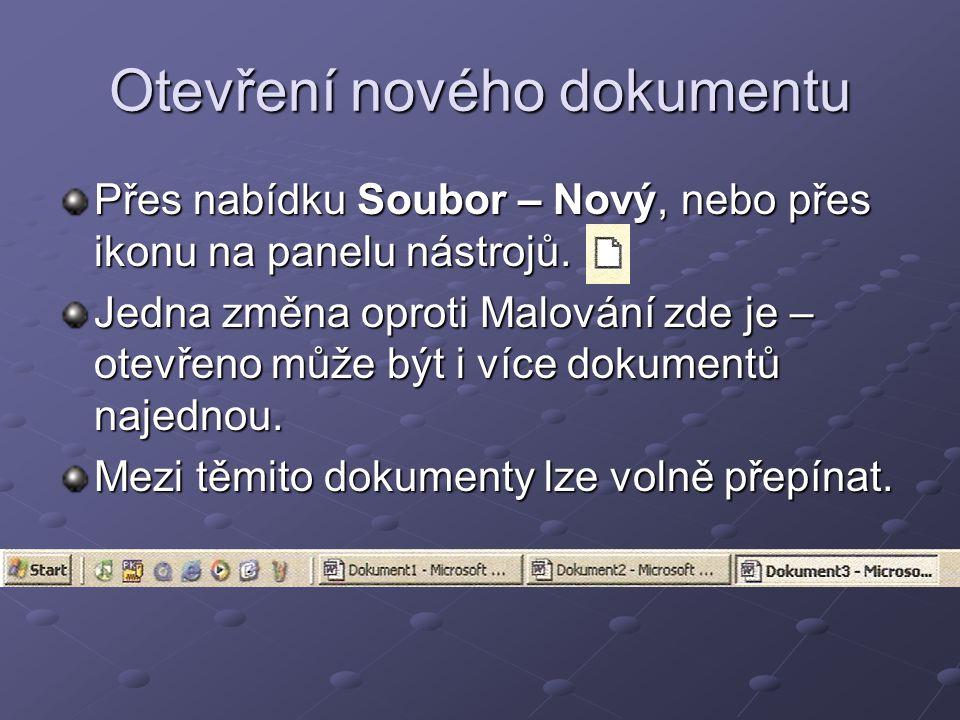 Otevření nového dokumentu Přes nabídku Soubor – Nový, nebo přes ikonu na panelu nástrojů. Jedna změna oproti Malování zde je – otevřeno může být i víc