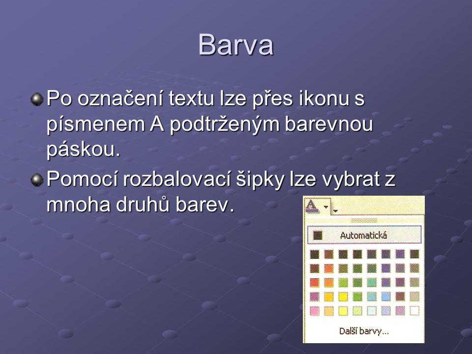 Barva Po označení textu lze přes ikonu s písmenem A podtrženým barevnou páskou. Pomocí rozbalovací šipky lze vybrat z mnoha druhů barev.