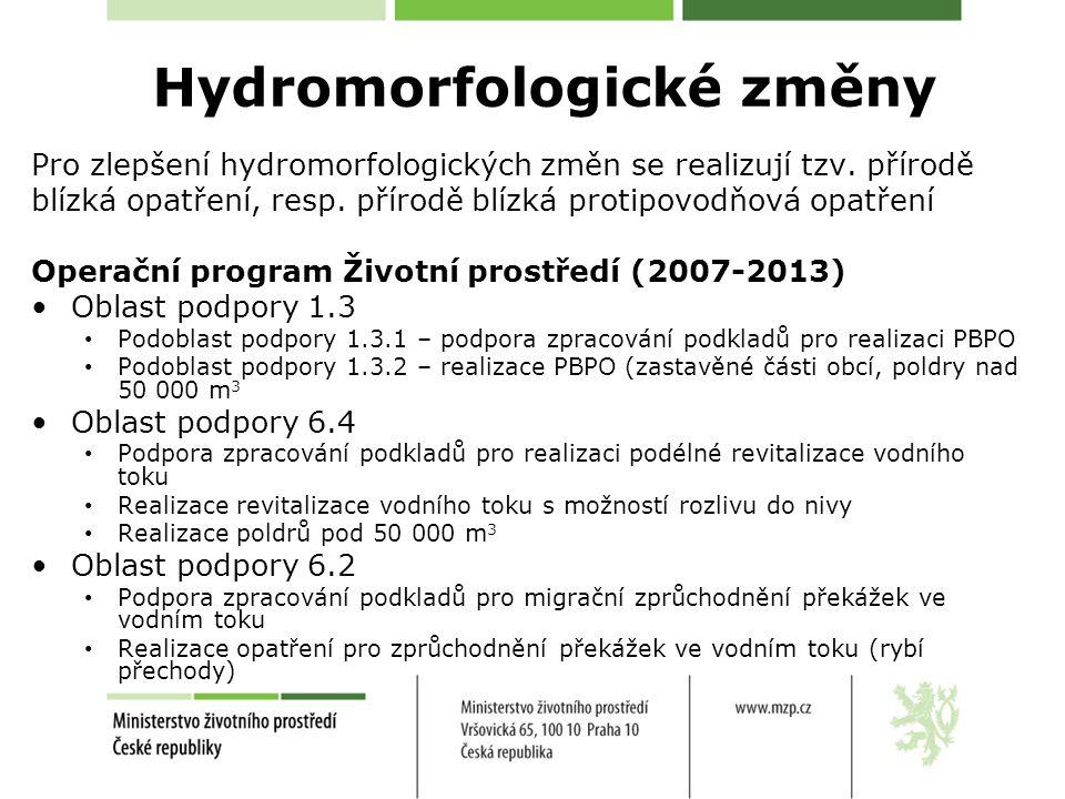 Hydromorfologické změny Pro zlepšení hydromorfologických změn se realizují tzv.